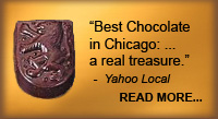 """Best Chocolate in Chicagoland"""